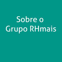 Sobre o Grupo RHmais